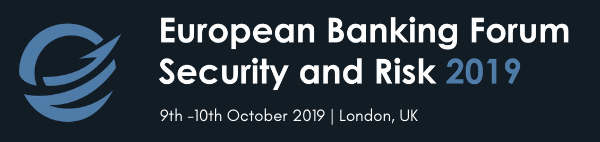 EUROPEAN BANKING FORUM: TECHNOLOGY, SECURITY AND RISK 2019