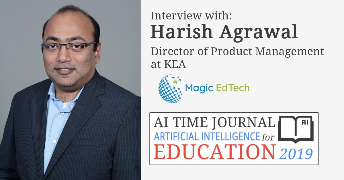 AI for Education: Interview with Harish Agrawal, Director of Product Management at KEA